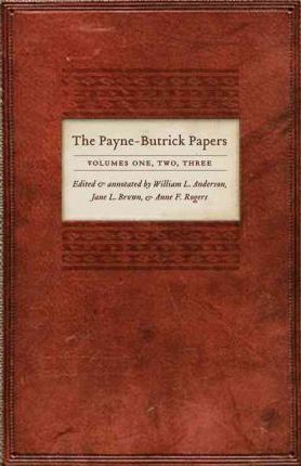 The Payne-Butrick Papers: Volumes 1, 2, 3