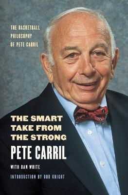 The Smart Take from the Strong  The Basketball Philosophy of Pete Carril