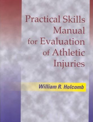 Practical Skills Manual for Evaluation of Athletic Injuries