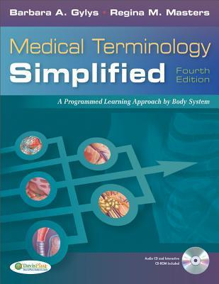 Medical Terminology Simplified: a Programmed Learning Approach by Body Systems, 4th Edition