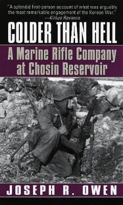Colder Than Hell : A Marine Rifle Company at Chosin
