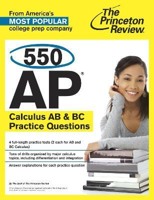 550 AP Calculus AB and BC Practice Questions