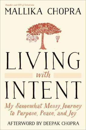 Living with Intent : My Somewhat Messy Journey to Purpose, Peace, and Joy