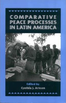 Comparative Peace Processes in Latin America