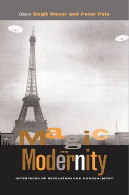 Magic and Modernity : Interfaces of Revelation and Concealment