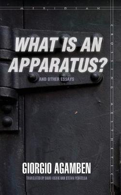 """What Is an Apparatus?"" and Other Essays"
