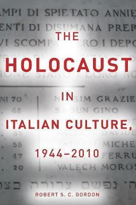 The Holocaust in Italian Culture, 1944-2010