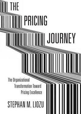 The Pricing Journey : Stephan M  Liozu : 9780804788748