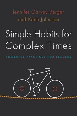 Simple Habits for Complex Times : Powerful Practices for Leaders