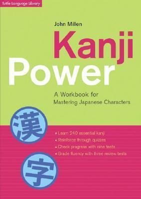Kanji Power  A Workbook for Mastering Japanese Characters