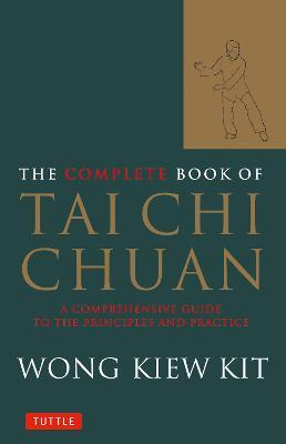 The Complete Book of Tai Chi Chuan : A Comprehensive Guide to the Principles and Practice