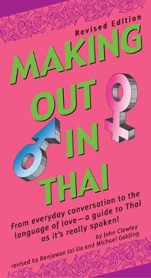 Making Out in Thai : Revised Edition (Thai Phrasebook)