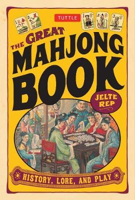 The Great Mahjong Book : History, Lore, and Play