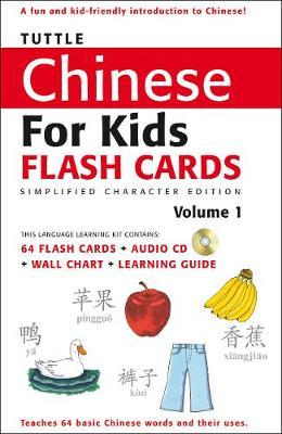 Tuttle Chinese for Kids Flash Cards Kit Vol 1 Simplified Ed : Simplified Characters [Includes 64 Flash Cards, Audio CD, Wall Chart & Learning Guide]