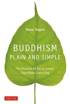 Buddhism Plain and Simple : The Practice of Being Aware, Right Now, Every Day