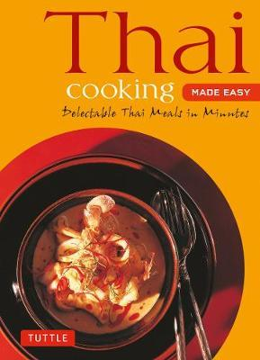 thai cooking made easy editors periplus