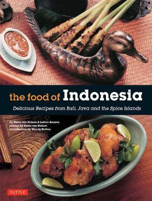 The Food of Indonesia  Delicious Recipes from Bali, Java and the Spices Islands