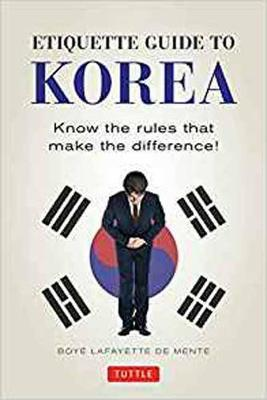 Etiquette Guide to Korea : Know the Rules That Make the Difference!