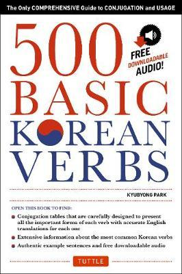 500 Basic Korean Verbs : Only Comprehensive Guide to Conjugation and Usage