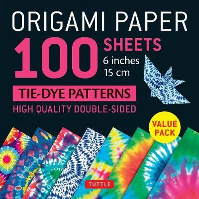 Origami Paper 100 Sheets Tie Dye Patterns 6 Inch 15 Cm Instructions For 8 Projects Included Tuttle Publishing 9780804851114