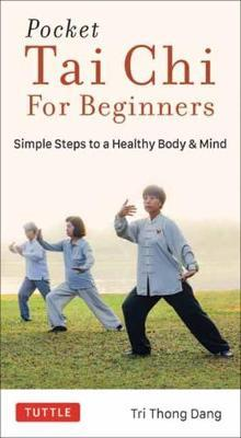 Pocket Tai Chi for Beginners : Simple Steps to a Healthy Body & Mind
