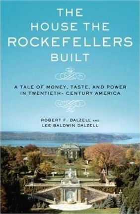 The House the Rockefellers Built