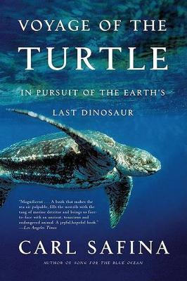 Voyage of the Turtle : In Pursuit of the Earth's Last Dinosaur