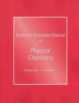 student solutions manual for physical chemistry tom engel rh bookdepository com Chemistry Study Guide physical chemistry engel reid solutions manual