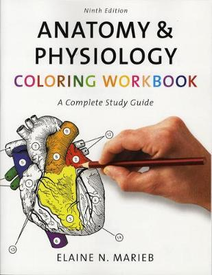 Anatomy & Physiology Coloring Workbook : Elaine N. Marieb ...