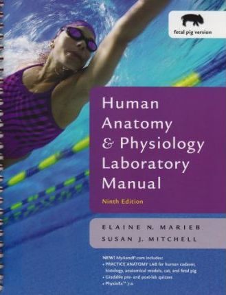 Human Anatomy and Physiology Lab Manual, Fetal Pig Version (text component)