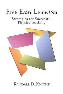 Five Easy Lessons : Strategies for Successful Physics Teaching