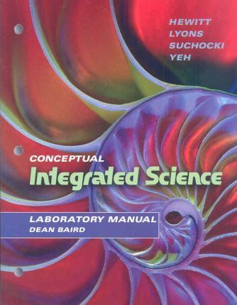 laboratory manual for conceptual integrated science paul hewitt rh bookdepository com Conceptual Integrated Science Lab Manual Conceptual Integrated Science Instructor