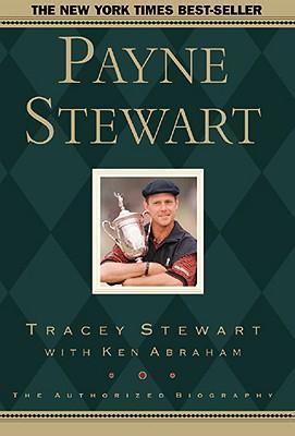 Payne Stewart  The Authorized Biography