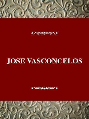 Josae Vasconcelos and the Writing of the Mexican Revolution : Marentes : 9780805716467 - 웹