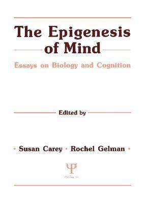 the epigenesis of mind essays on biology and cognition The development of causal reasoning e %22enabling constrains for cognitive development the epigenesis of mind: essays on biology and cognition.
