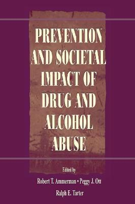 Prevention and Societal Impact of Drug and Alcohol Abuse