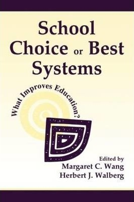 School Choice or Best Systems: What Improves Education?