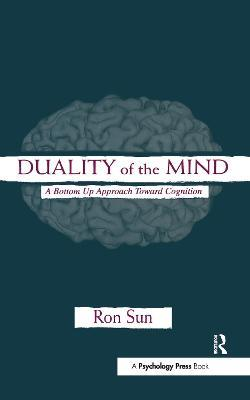 Duality of the Mind  A Bottom-up Approach Toward Cognition