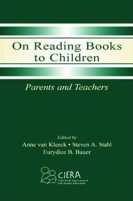 On Reading Books to Children: Parents and Teachers