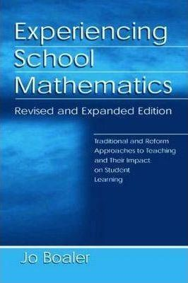Experiencing School Mathematics: Traditional and Reform Approaches to Teaching and Their Impact on Student Learning