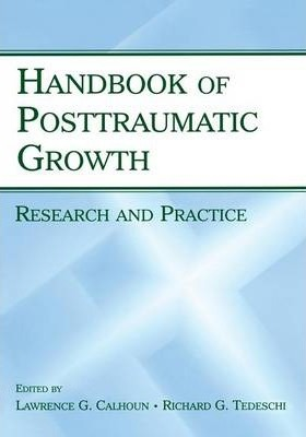 Handbook of Posttraumatic Growth  Research and Practice