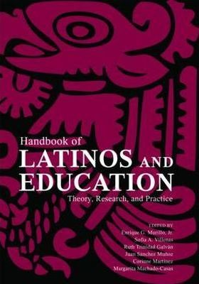 Handbook of Latinos and Education : Theory, Research, and Practice