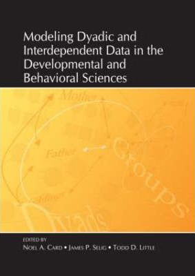 Modeling Dyadic and Interdependent Data in the Developmental and Behavioral Sciences