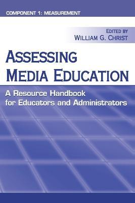 Assessing Media Education : A Resource Handbook for Educators and Administrators: Component 1: Measurement
