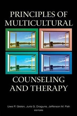 Principles of Multicultural Counseling and Therapy - Uwe P. Gielen, Juris G. Draguns, Jefferson M. Fish