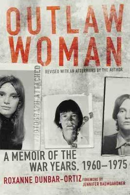 Outlaw Woman  A Memoir of the War Years, 1960-1975