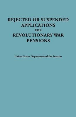 Rejected or Suspended Applications for Revolutionary War Pensions