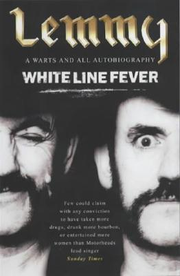 White Line Fever: The Autobiography : The Autobiography