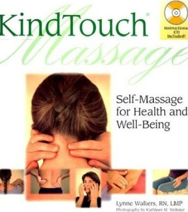 Kind Touch Massage : Self-massage for Health and Well-being