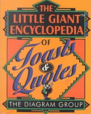 The Little Giant(r) Encyclopedia of Toasts & Quotes